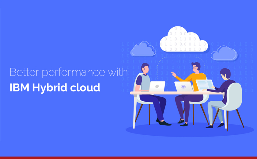 Better performance with IBM Hybrid cloud