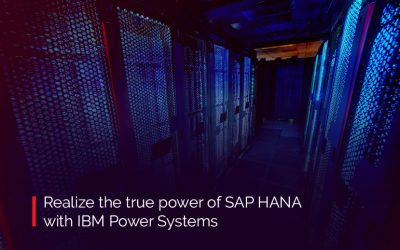 Why are IBM Power Systems and SAP HANA better together?