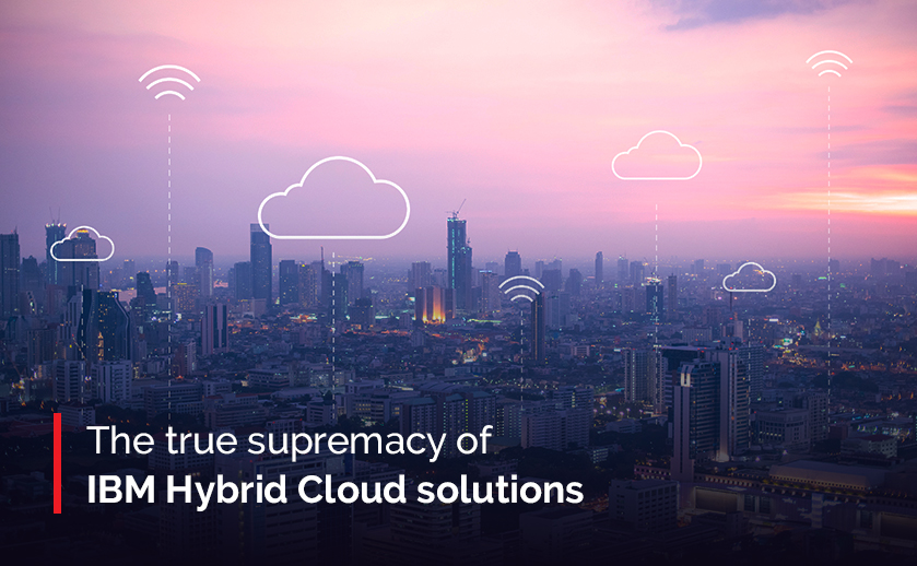 Enjoy the best of all environments with IBM Hybrid Cloud